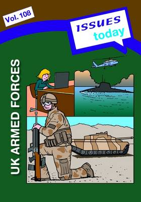 UK Armed Forces Issues Today Series - Issues Today Series 108 (Paperback)