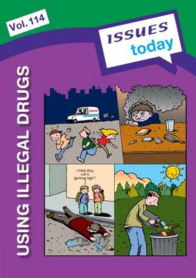 Using Illegal Drugs: 114 - Issues Today 114 (Paperback)