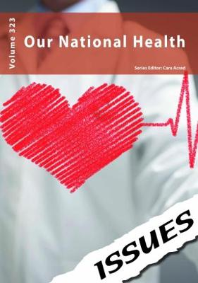 Our National Health: 323 - Issues series 323 (Paperback)