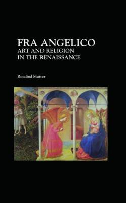 Fra Angelico: Art and Religion in the Renaissance (Paperback)