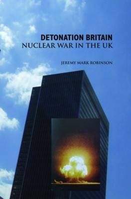 Detonation Britain: Nuclear War In the U.K. (Paperback)