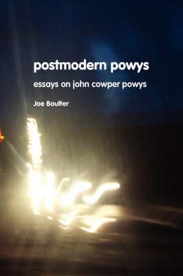 Postmodern Powys: Essays on John Cowper Powys - John Cowper Powys Studies (Paperback)