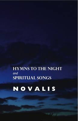 Hymns to the Night and Spiritual Songs - European Poets (Paperback)