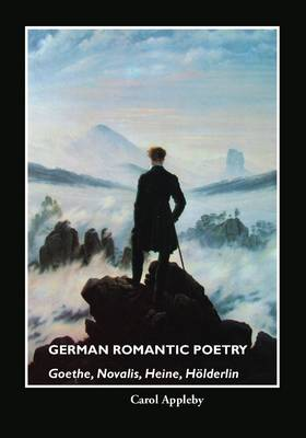 German Romantic Poetry: Goethe, Novalis, Heine, Holderlin (Paperback)