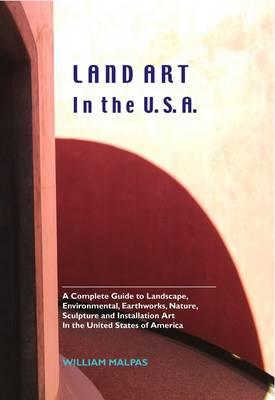 Land Art in the U.S.A. - Sculptors (Hardback)