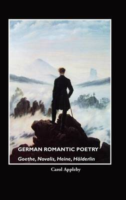 German Romantic Poetry: Goethe, Novalis, Heine, Ha-Lderlin (Hardback)
