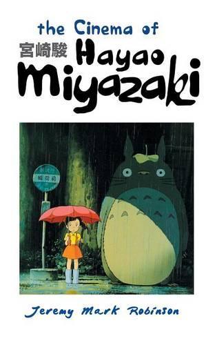 THE Cinema of Hayao Miyazaki (Hardback)