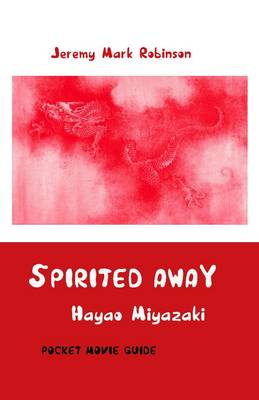 Spirited Away: Hayao Miyazaki: Pocket Movie Guide (Paperback)