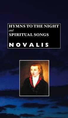 Hymns to the Night and Spiritual Songs - European Writers (Hardback)