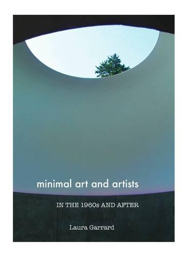 Minimal Art and Artists in the 1960s and After (Hardback)