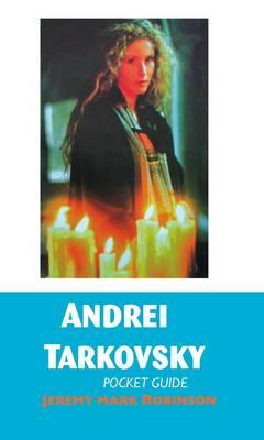 Andrei Tarkovsky: Pocket Guide (Hardback)