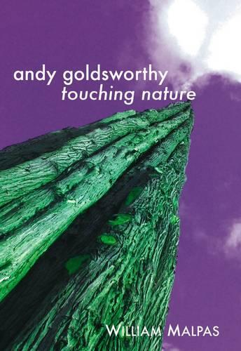 Andy Goldsworthy: Touching Nature (Paperback)