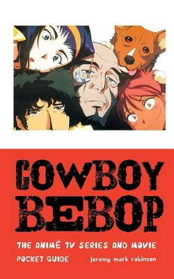 Cowboy Bebop: The Anim  TV Series and Movie (Paperback)