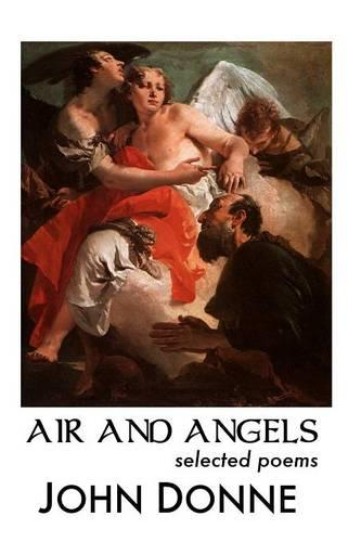 Air and Angels: Selected Poems (Paperback)