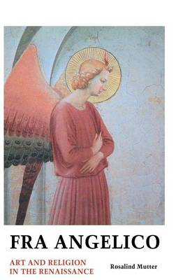 Fra Angelico: Art and Religion in the Renaissance - Painters (Hardback)