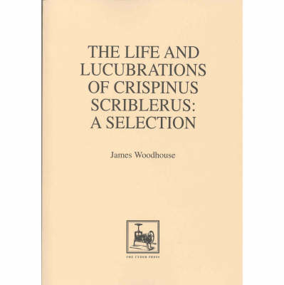 The Life and Lucubrations of Crispinus Scriblerus (Paperback)