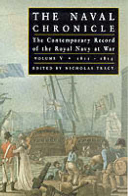 Naval Chronicle Vol V: the Contemporary Record of the Royal Navy at War (Paperback)