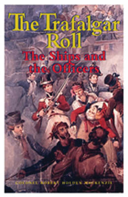 The Trafalgar Roll: The Ships and the Officers (Hardback)