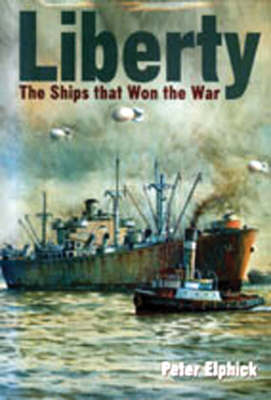 Liberty: The Ships That Won the War (Paperback)
