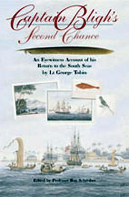 Captain Bligh's Second Chance: An Eyewitness Account of His Return to the South Seas by Lt. George Tobin (Hardback)