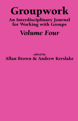 Groupwork: Pt. 4: An Interdisciplinary Journal for Working with Groups (Hardback)