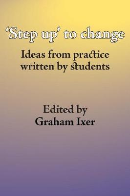 Step Up to Social Work: Ideas from Practice Written by Students (Paperback)