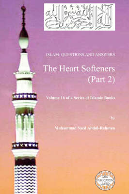 Islam: Questions And Answers - The Heart Softeners (Part 2) (Paperback)