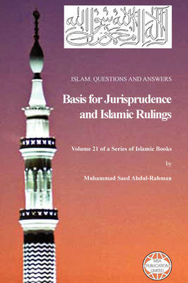 Islam: Questions and Answers - Basis for Jurisprudence and Islamic Rulings (Paperback)