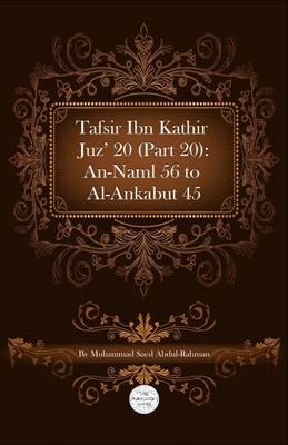 Tafsir Ibn Kathir Juz' 20 (Part 20): An-Naml 56 To Al-Ankabut 45 (Paperback)