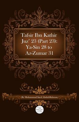 Tafsir Ibn Kathir Juz' 23 (Part 23): Ya-Sin 28 To Az-Zumar 31 (Paperback)