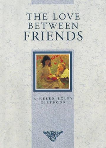 The Love Between Friends - Love Between... S. (Hardback)