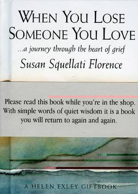 When You Lose Someone You Love: A Journey Through the Heart of Grief - Journeys S. (Hardback)