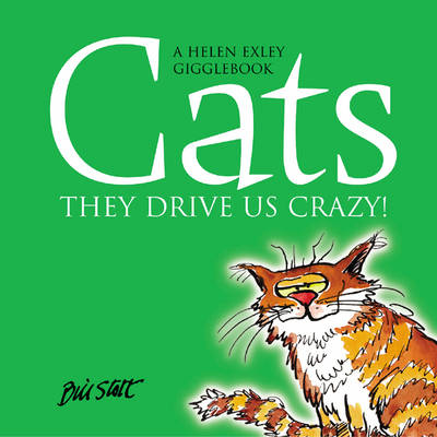 Cats: They Drive Us Crazy! - Drive Us Crazy S. (Hardback)