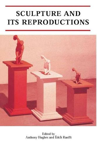 Sculpture and Its Reproductions (Paperback)