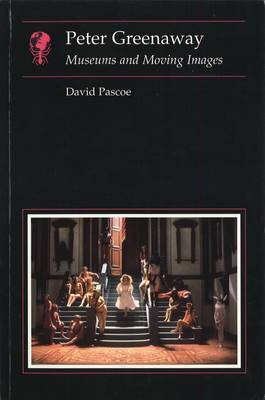 Peter Greenaway: Museums and Moving Images (Paperback)
