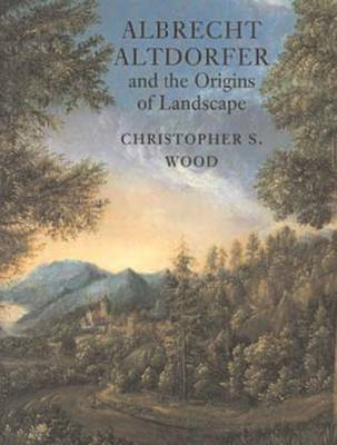 Albrecht Altdorfer and the Origins of Landscape (Paperback)