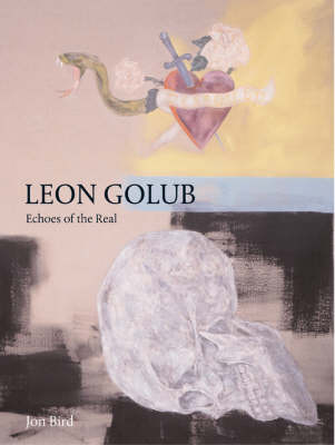 Leon Golub: Images of the Real (Paperback)
