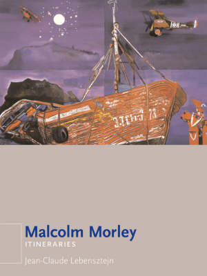 Malcolm Morley - ITINERARIES (Paperback)