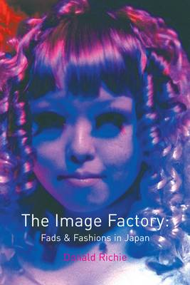 The Image Factory: Fads and Fashions in Japan (Paperback)