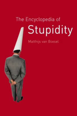 The Encyclopedia of Stupidity (Hardback)