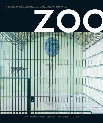 Zoo: a History of Zoological Gardens in the West (Paperback)