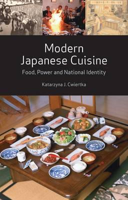 Modern Japanese Cuisine: Food, Power and National Identity (Hardback)