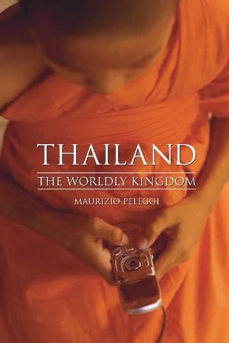 Thailand: The Worldly Kingdom (Paperback)