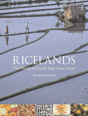 Ricelands: The World of South-east Asian Food (Paperback)