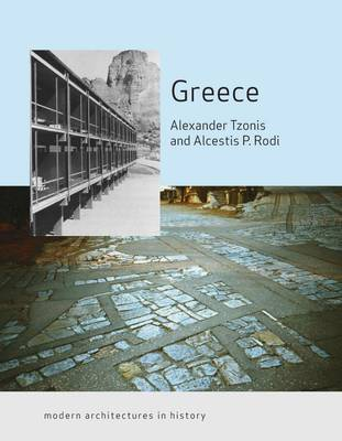Greece: Modern Architectures in History - Modern Architectures in History (Paperback)