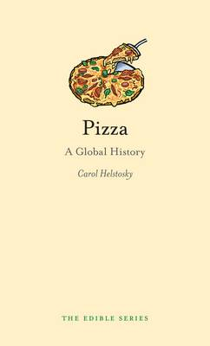 Pizza: A Global History - Edible (Hardback)