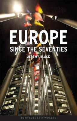 Europe Since the Seventies - Contemporary Worlds (Paperback)