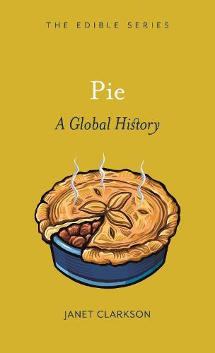 Pie: A Global History - Edible (Hardback)
