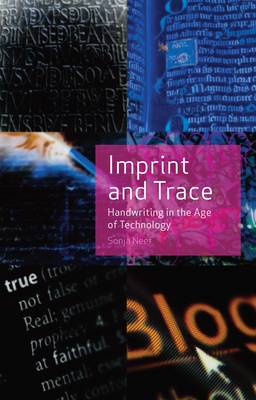 Imprint and Trace: Handwriting in the Age of Technology (Hardback)