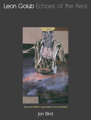 Leon Golub: Echoes of the Real (Paperback)